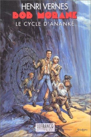 Bob Morane : Le Cycle d'Ananké