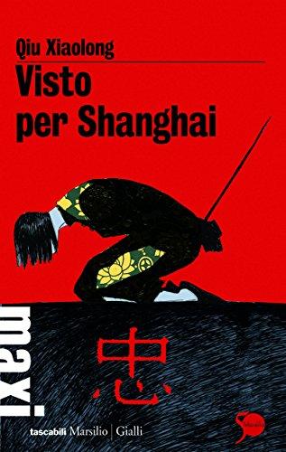 Visto per Shanghai: Il secondo caso dell'ispettore capo Chen Cao (Italian Edition)