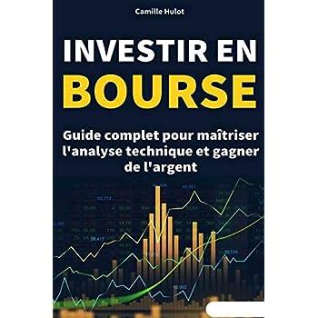 Investir en bourse : Guide complet pour maîtriser l'analyse technique et gagner de l'argent