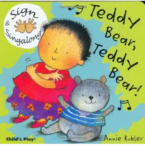 Sign and Sing Along: Teddy Bear, Teddy Bear! by Annie Kubler (2005-01-02)