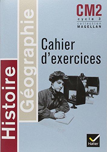 Histoire-Géographie CM2 : Cahier d'exercices par Sophie Le Callennec, Collectif