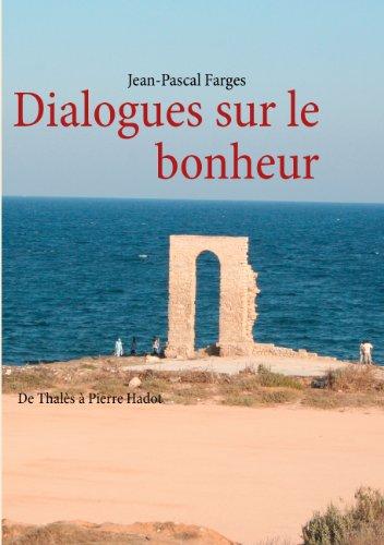 Dialogues sur le bonheur: De Thals  Pierre Hadot