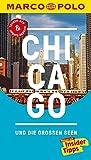 MARCO POLO Reiseführer Chicago und die großen Seen: Reisen mit Insider-Tipps. Inklusive kostenloser Touren-App & Update-Service - Thomas Jeier