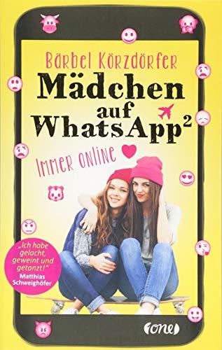 Mädchen auf WhatsApp 2 - Immer online (Mädchen Für Online)