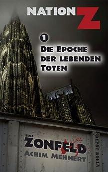 Nation-Z Band 1: Die Epoche der lebenden Toten von [Zonfeld, Eric, Mehnert, Achim]