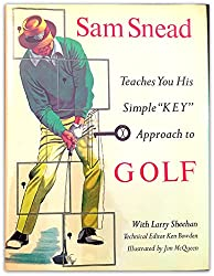 Sam Snead Teaches You His Simple Key Approach to Golf