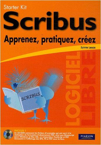 Scribus: Apprenez, pratiquez, créez par Sylvie Lesas