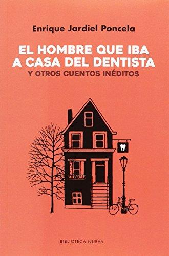 El hombre que iba a casa del dentista: Y otros cuentos inéditos (Literatura de Humor) por Enrique Jardiel Poncela