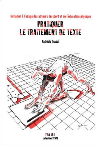 Pratiquer le traitement de texte : Initiation à l'usage des acteurs du sport et de l'éducation physique
