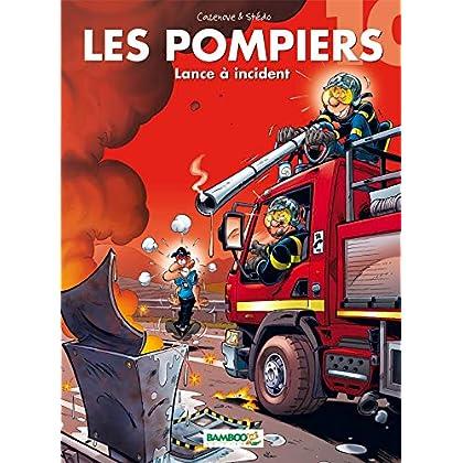 Les Pompiers - tome 10 - Lance à incident