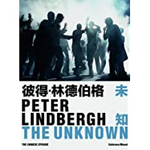 Peter Lindbergh: The Unknown