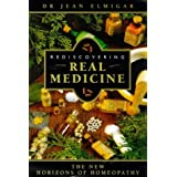 Rediscovering Real Medicine: The New Horizons of Homeopathy: New Ambitions of Homeopathy