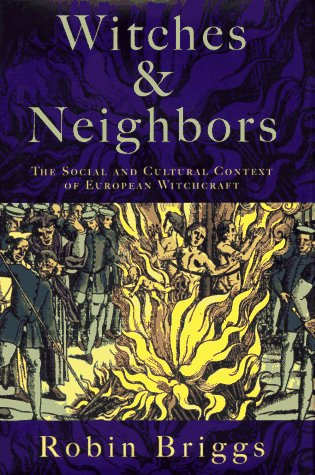 Witches & Neighbors: The Social And Cultural Context of European Witchcraft