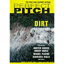 Perfect Pitch: Dirt v. 4: Best New Writing on Football