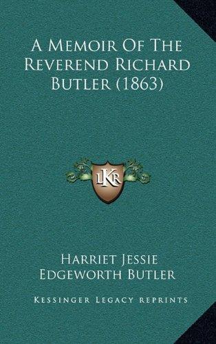 A Memoir of the Reverend Richard Butler (1863)