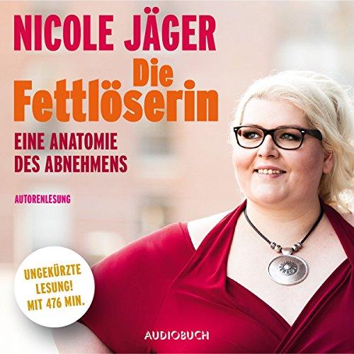 Buchseite und Rezensionen zu 'Die Fettlöserin: Eine Anatomie des Abnehmens' von Nicole Jäger