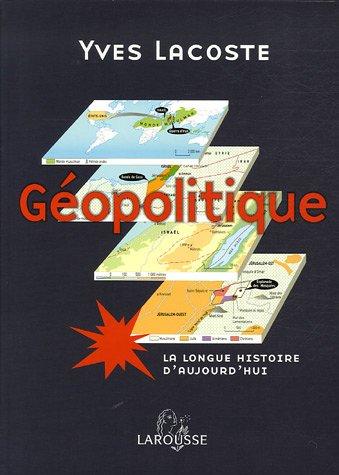 Gopolitique : La longue histoire d'aujourd'hui