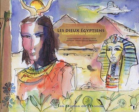 Les dieux égyptiens racontés aux enfants par Isabelle Petit
