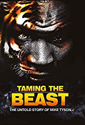 Taming the Beast: The Untold Story of Mike Tyson by Eric Wilson (2016-03-25)