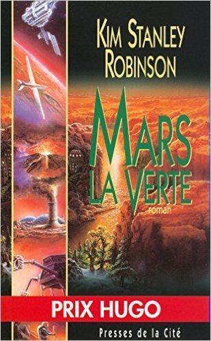 Mars la Verte : tome 2 de Kim Stanley ROBINSON ,Michel DEMUTH (Traduction) ( 26 septembre 1995 )