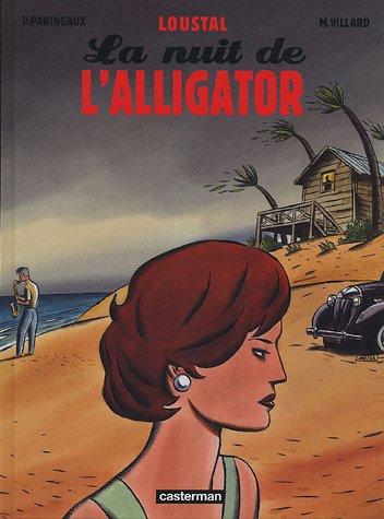 La nuit de l'alligator par Loustal, Paringaux, M Villard