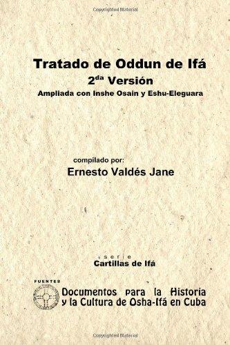 Tratado De Odun De Ifa. 2da Version. Ampliada Con Ishe Osain Y Eshu-Eleguara Por Odun