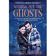 Coffee and Ghosts 3: Nothing but the Ghosts: The Complete Third Season (Coffee and Ghosts: The Complete Seasons)