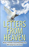 Letters From Heaven: Words of Strength, Inspirational Words That Will Change Your Life Forever (Volume 1)