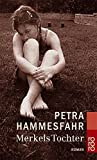 Merkels Tochter - Petra Hammesfahr