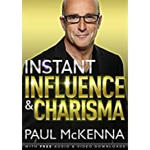 Instant Influence and Charisma by Paul McKenna (2015-12-31)