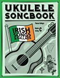 Ukulele Songbook: Irish Songs & Ballads