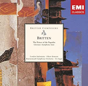 Britten: The Prince of the Pagodas - Ballet; Gloriana - Symphonic Suite
