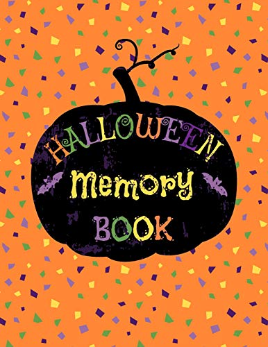 Halloween Memory Book: Cute Journal to Keep Stories and Pictures From Each Year Gathered in One Place with Space for Photos or Sketches and Text