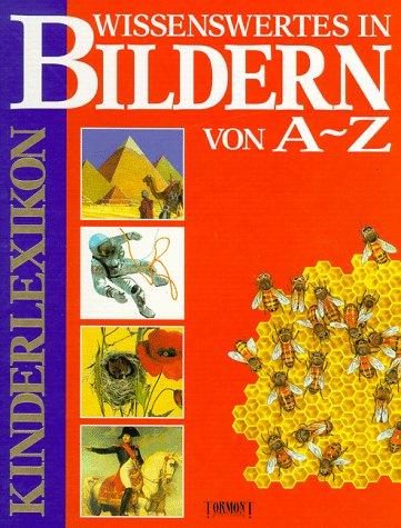 Wissenswertes in Bildern von A - Z. Kinderlexikon