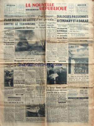NOUVELLE REPUBLIQUE LA No 4241 Du 27/08/1958 - APRES LA VAGUE D'ATTENTATS DU FLN EN METROPOLE / PLAN SECRET DE LUTTE CONTRE LE TERRORISME - DECLARATION DU MARI ASSASSIN DE SAVIGNY-SUR-BRAYE - LA FLOTTE CHINOISE COMMUNISTE SE RASSEMBLE DEVANT MATSU - D
