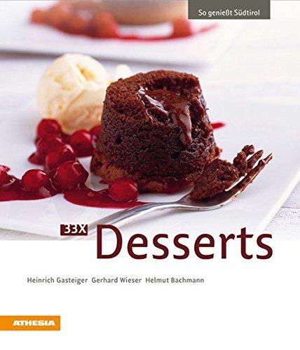 33 x Desserts: So genießt Südtirol (So genießt Südtirol / Ausgezeichnet mit dem Sonderpreis der GAD (Gastronomische Akademie Deutschlands e.V.)) Deutschland Dessert
