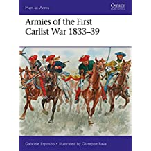 Armies of the First Carlist War 1833–39 (Men-at-Arms)