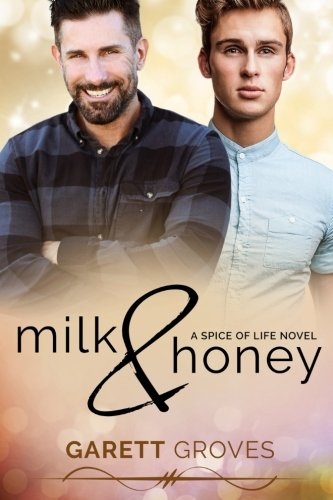 Milk & Honey: A Spice of Life Novel: Volume 3