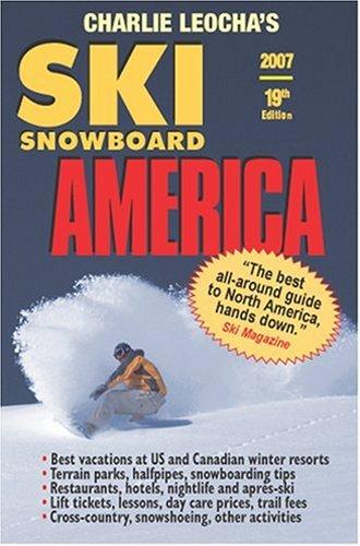 Ski Snowboard America 2007 (SKI SNOWBOARD AMERICA AND CANADA) por Charles A Leocha