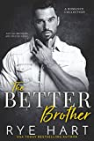 The Better Brother: A Romance Collection