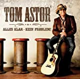 Songtexte von Tom Astor - Alles klar - kein Problem!