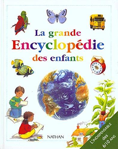 La grande encyclopédie des enfants par Françoise Fauchet