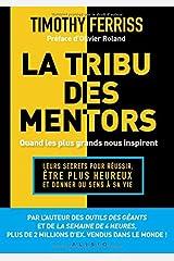 La tribu des mentors : Leurs secrets pour réussir, être plus Paperback