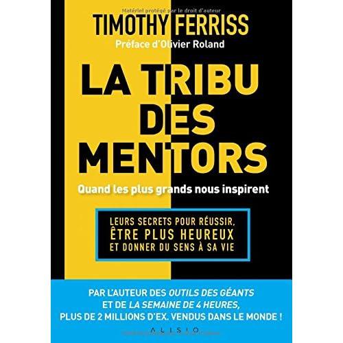 La tribu des mentors : Quand les plus grands nous inspirent