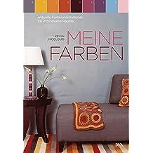 Meine Farben: Aktuelle Farbkombinationen für individuelle Räume