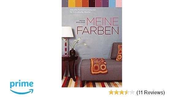 Meine Farben: Aktuelle Farbkombinationen für individuelle Räume ...