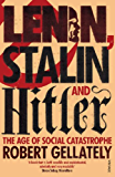Lenin, Stalin and Hitler: The Age of Social Catastrophe