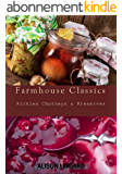 Farmhouse Classics - Pickles, Chutneys & Preserves: Over 125 simple and delicious country classic pickle and preserving recipes (English Edition)