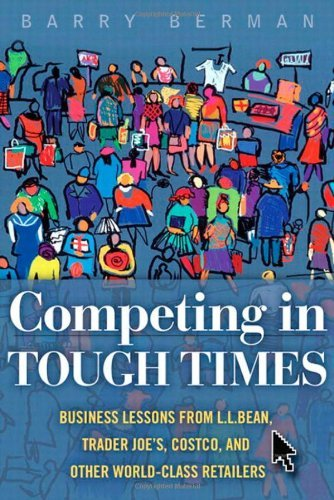 competing-in-tough-times-business-lessons-from-llbean-trader-joes-costco-and-other-world-class-retai