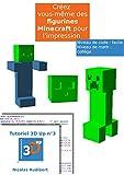Telecharger Livres Des figurines Minecraft pour l impression 3D Creez vos propres objets pour l impression 3D Les tutoriels 3D UP (PDF,EPUB,MOBI) gratuits en Francaise